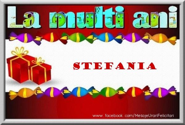 Felicitari de la multi ani   La multi ani Stefania