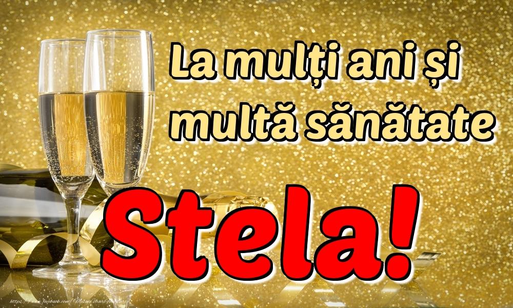 Felicitari de la multi ani | La mulți ani multă sănătate Stela!