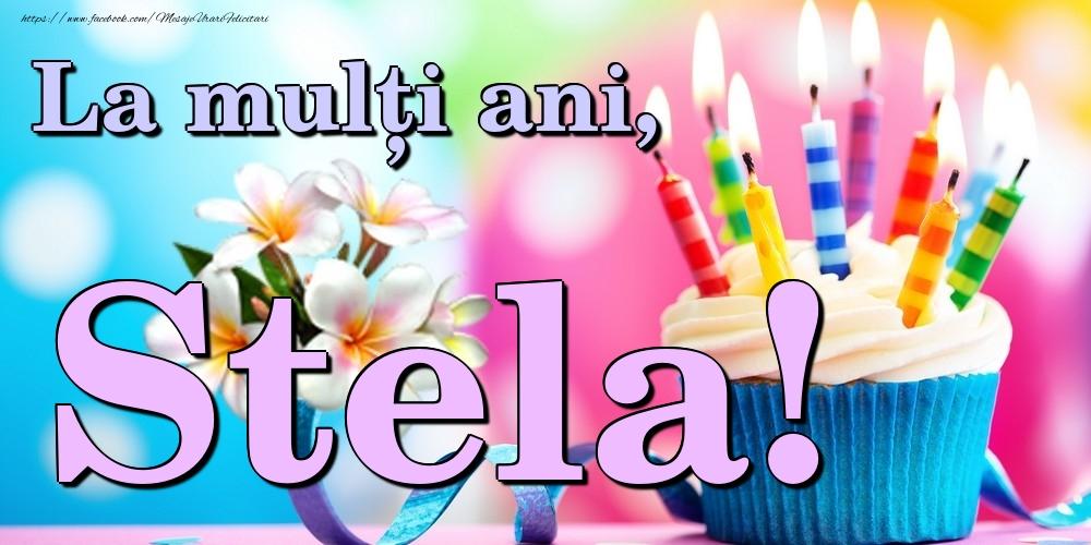 Felicitari de la multi ani | La mulți ani, Stela!