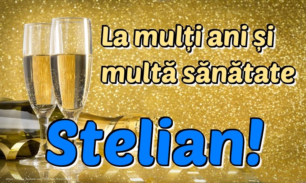 Felicitari de la multi ani | La mulți ani multă sănătate Stelian!