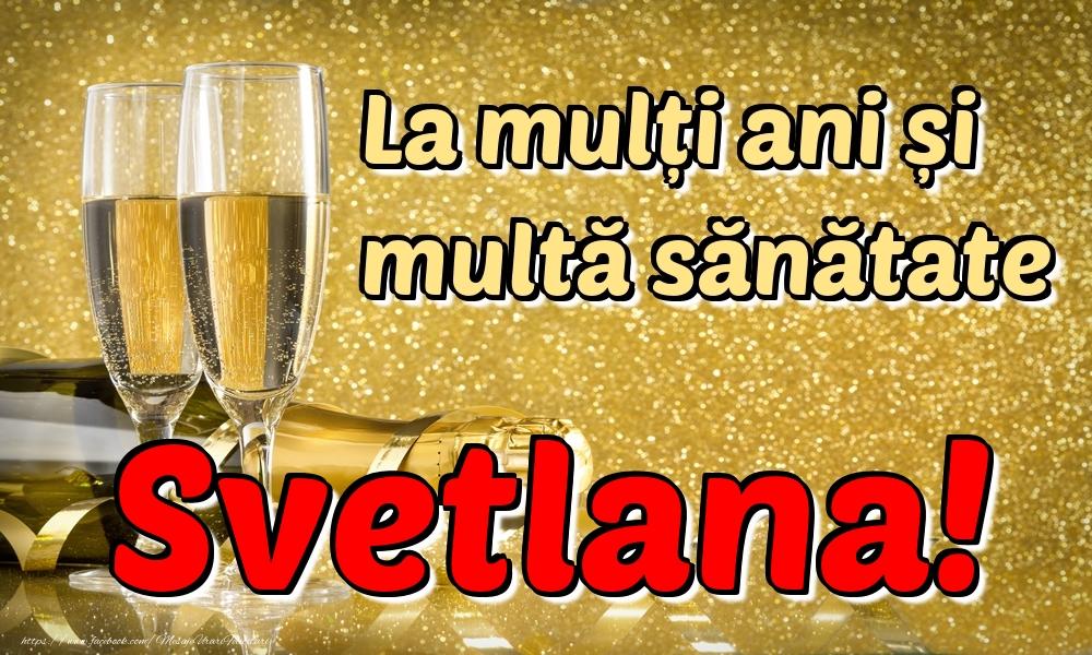Felicitari de la multi ani | La mulți ani multă sănătate Svetlana!