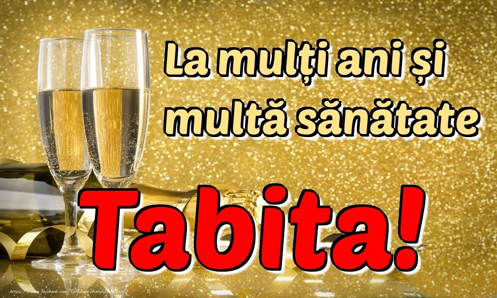 Felicitari de la multi ani | La mulți ani multă sănătate Tabita!