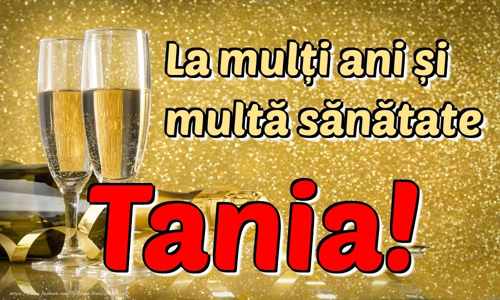 Felicitari de la multi ani | La mulți ani multă sănătate Tania!