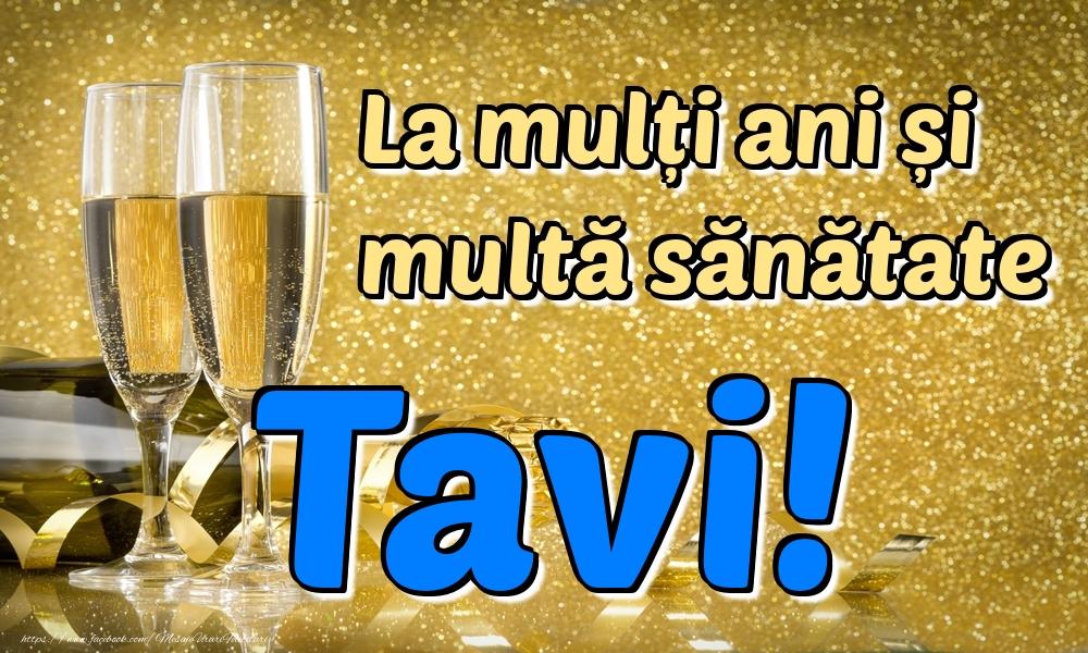 Felicitari de la multi ani   La mulți ani multă sănătate Tavi!