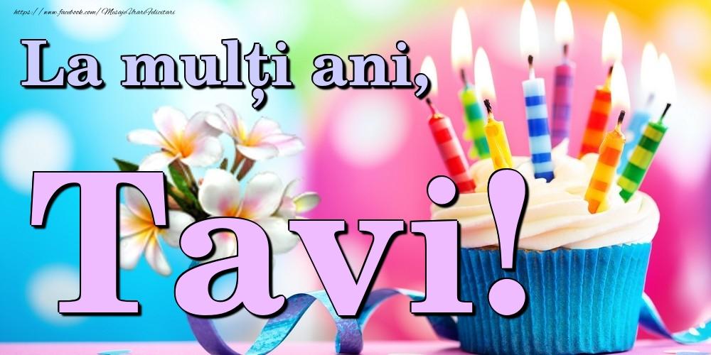 Felicitari de la multi ani   La mulți ani, Tavi!