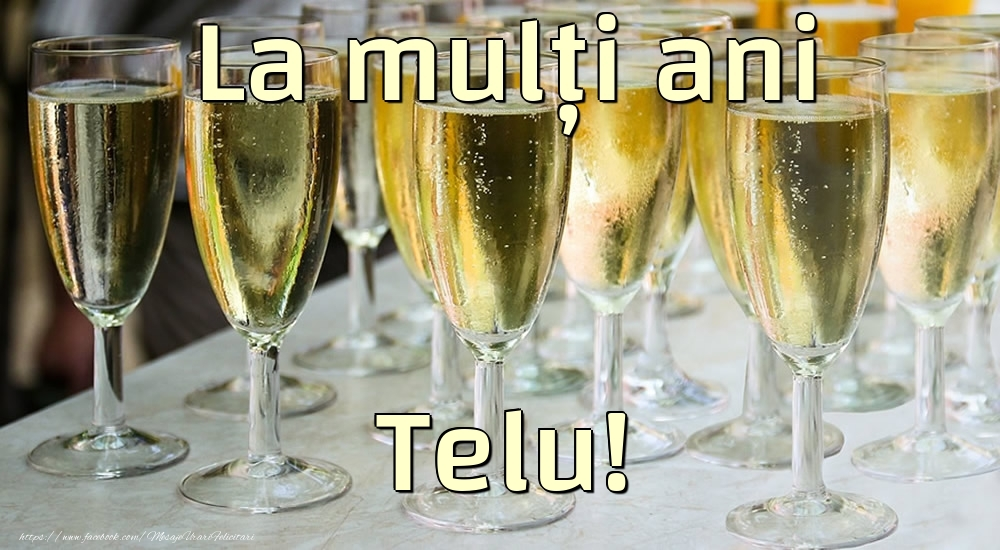 Felicitari de la multi ani   La mulți ani Telu!