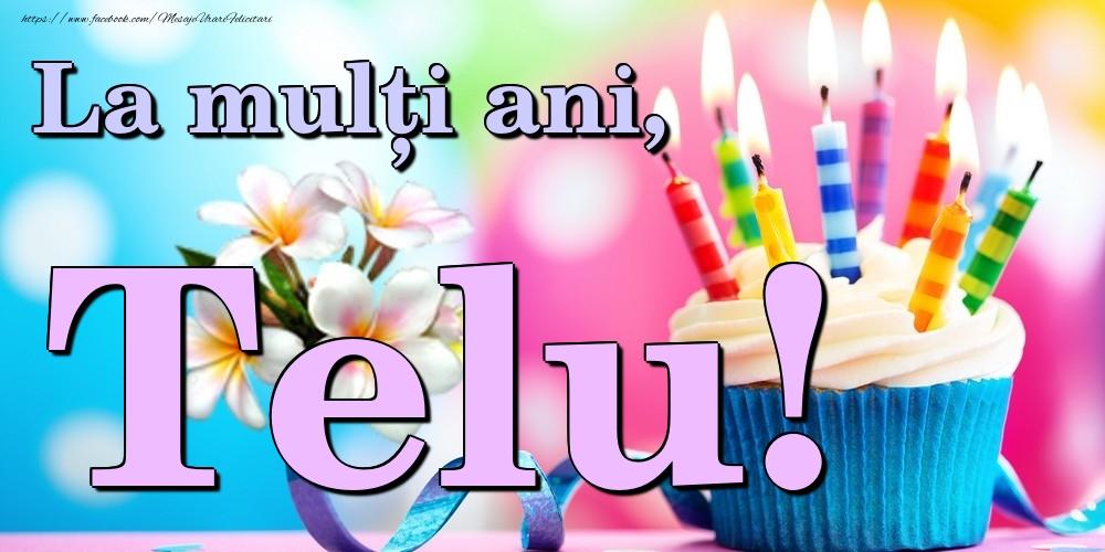 Felicitari de la multi ani   La mulți ani, Telu!
