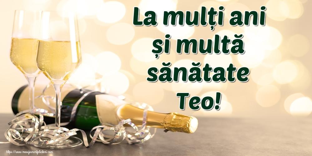 Felicitari de la multi ani | La mulți ani și multă sănătate Teo!