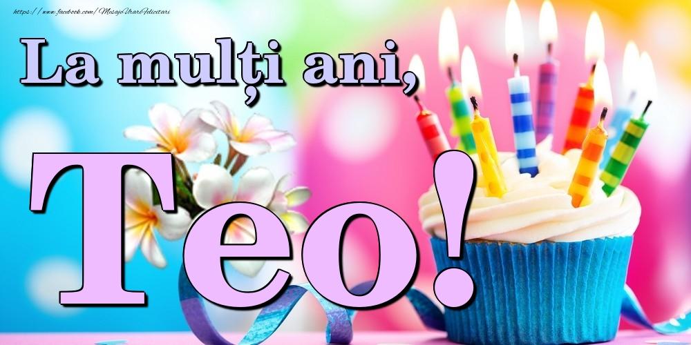 Felicitari de la multi ani | La mulți ani, Teo!