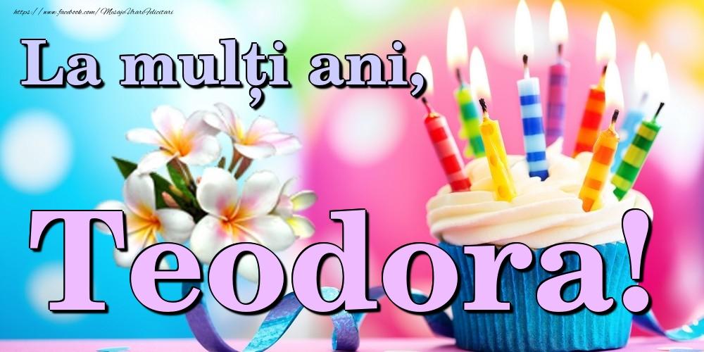 Felicitari de la multi ani | La mulți ani, Teodora!