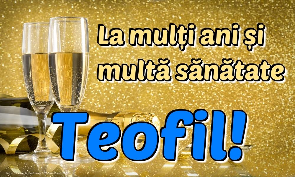 Felicitari de la multi ani | La mulți ani multă sănătate Teofil!