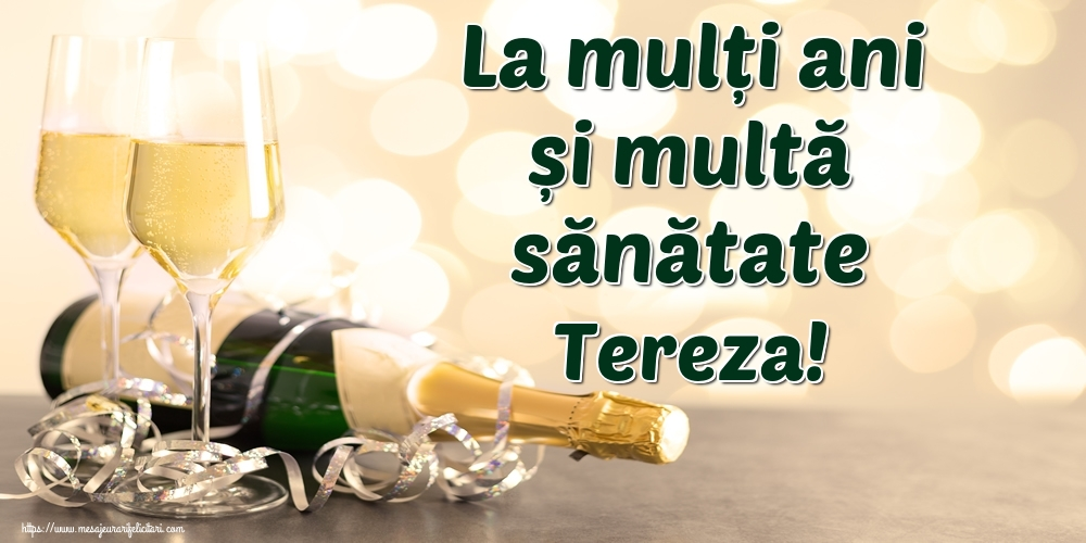 Felicitari de la multi ani | La mulți ani și multă sănătate Tereza!