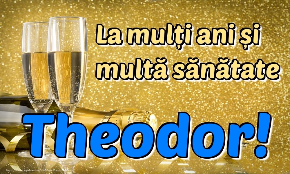 Felicitari de la multi ani | La mulți ani multă sănătate Theodor!