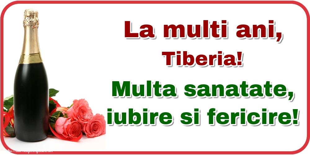 Felicitari de la multi ani | La multi ani, Tiberia! Multa sanatate, iubire si fericire!