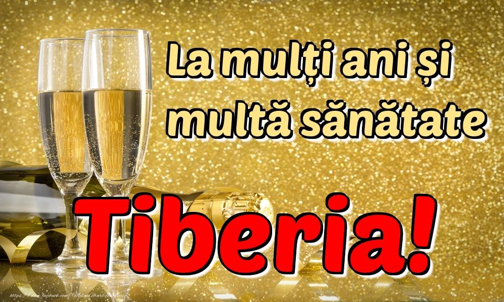 Felicitari de la multi ani | La mulți ani multă sănătate Tiberia!