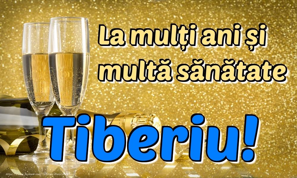 Felicitari de la multi ani | La mulți ani multă sănătate Tiberiu!