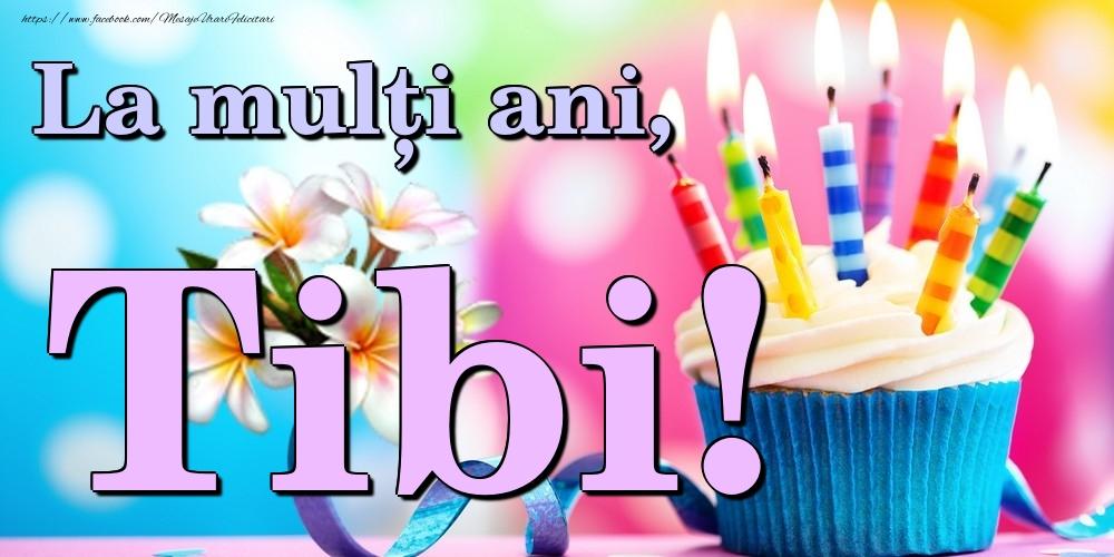 Felicitari de la multi ani | La mulți ani, Tibi!