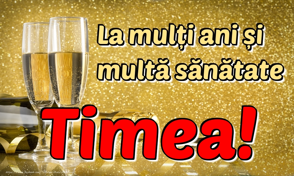 Felicitari de la multi ani | La mulți ani multă sănătate Timea!