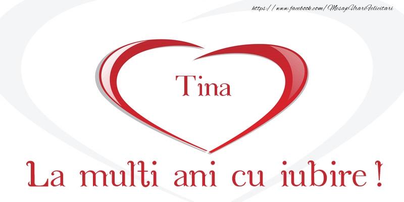 Felicitari de la multi ani | Tina La multi ani cu iubire!