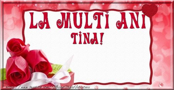 Felicitari de la multi ani   La multi ani Tina