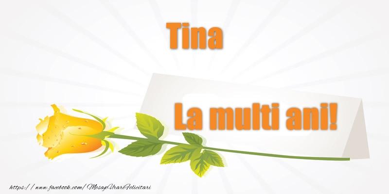 Felicitari de la multi ani   Pentru Tina La multi ani!