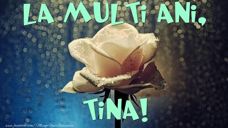 Felicitari de la multi ani   La multi ani, Tina