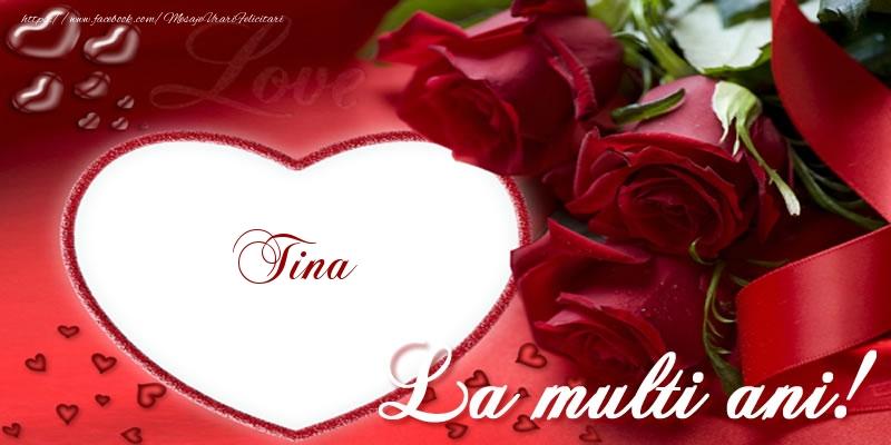Felicitari de la multi ani | Tina La multi ani cu dragoste!