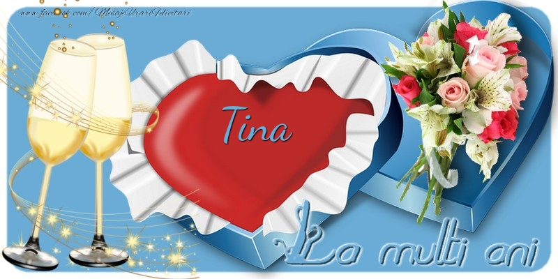 Felicitari de la multi ani | La multi ani, Tina!