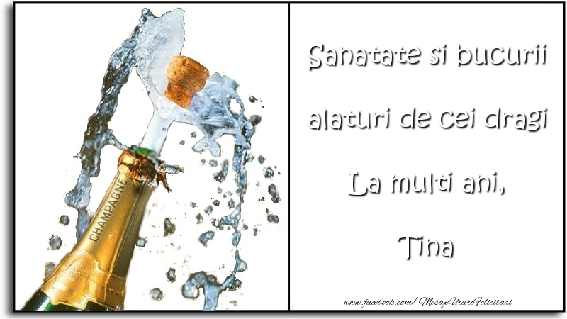 Felicitari de la multi ani   Sanatate si bucurii alaturi de cei dragi La multi ani, Tina