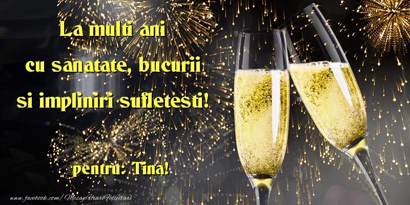 Felicitari de la multi ani | La multi ani cu sanatate, bucurii si impliniri sufletesti! Tina