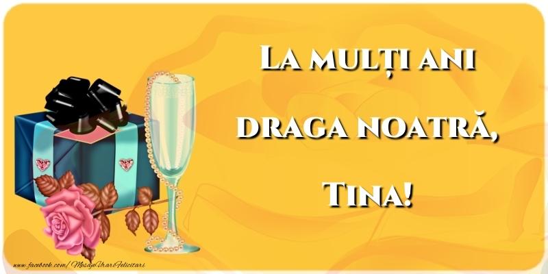 Felicitari de la multi ani   La mulți ani draga noatră, Tina