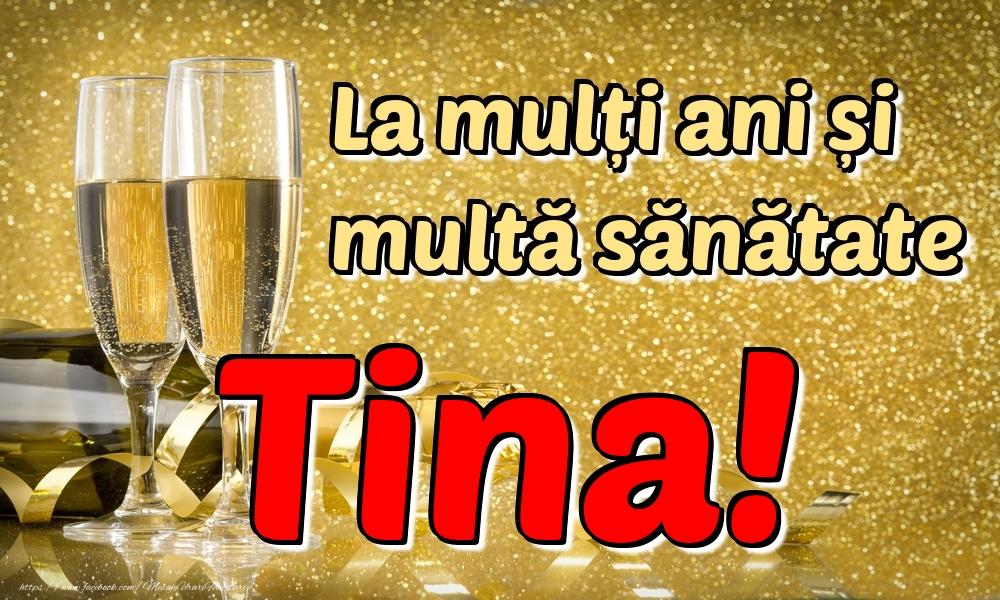 Felicitari de la multi ani | La mulți ani multă sănătate Tina!