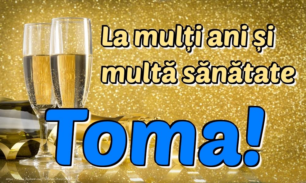 Felicitari de la multi ani | La mulți ani multă sănătate Toma!
