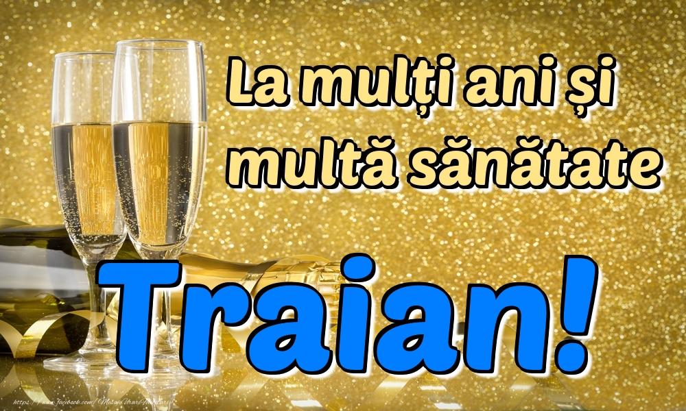 Felicitari de la multi ani   La mulți ani multă sănătate Traian!
