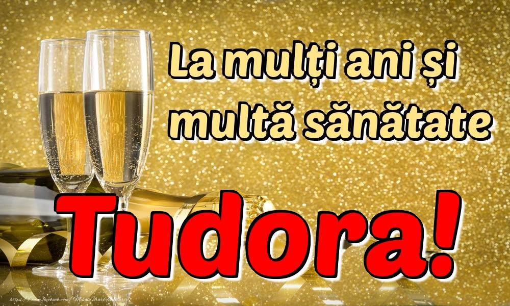 Felicitari de la multi ani | La mulți ani multă sănătate Tudora!