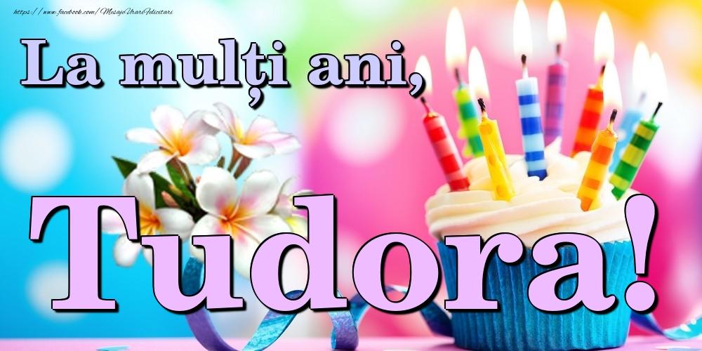 Felicitari de la multi ani | La mulți ani, Tudora!