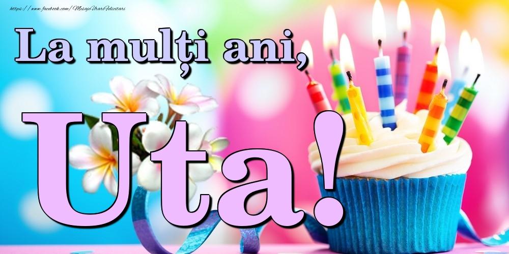 Felicitari de la multi ani   La mulți ani, Uta!