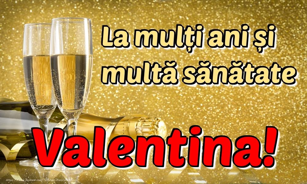 Felicitari de la multi ani   La mulți ani multă sănătate Valentina!