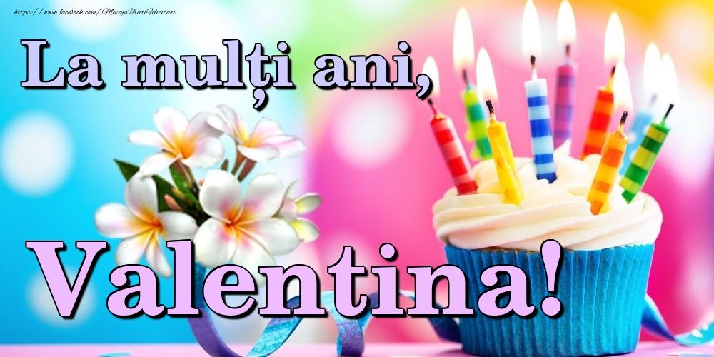 Felicitari de la multi ani   La mulți ani, Valentina!