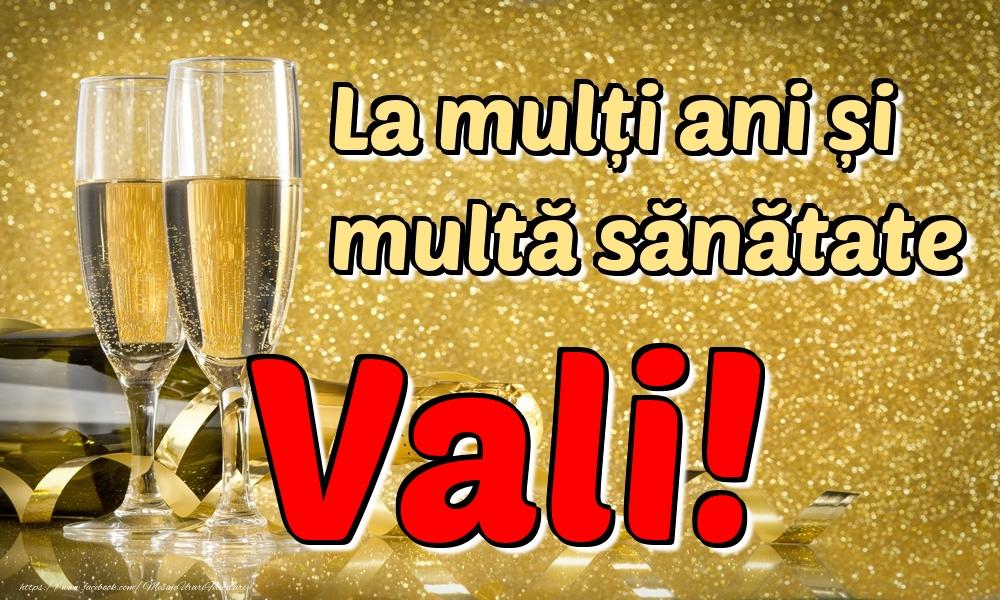 Felicitari de la multi ani | La mulți ani multă sănătate Vali!