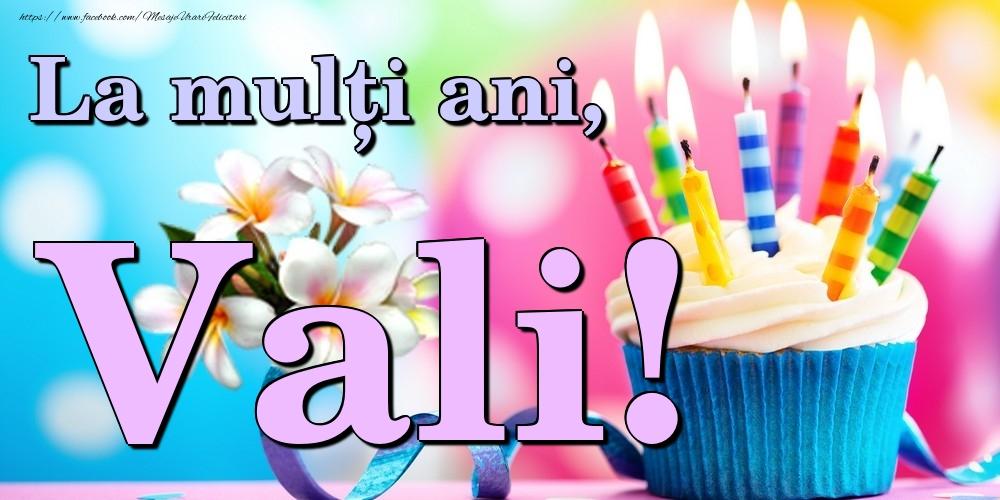 Felicitari de la multi ani | La mulți ani, Vali!
