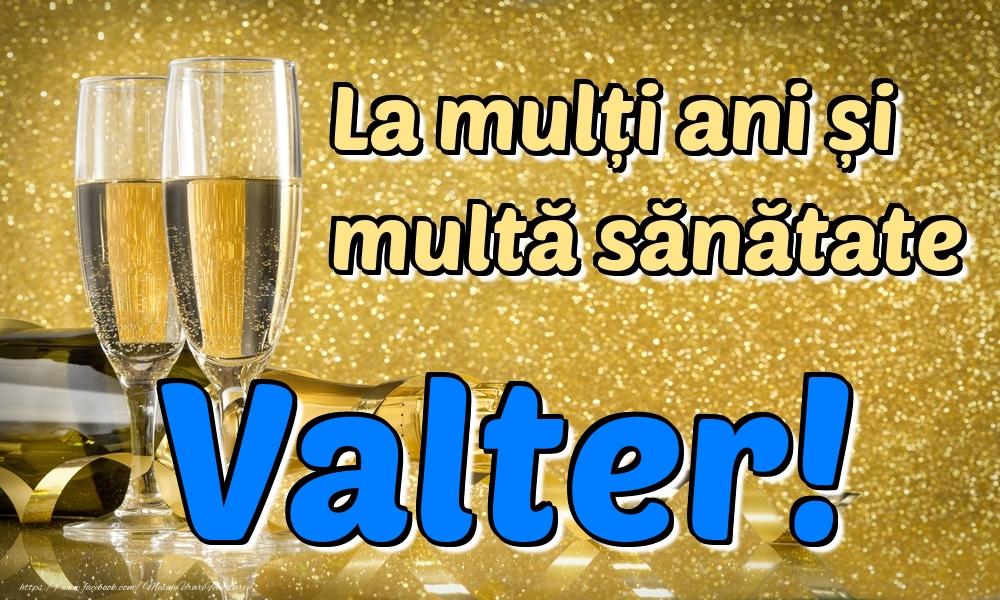 Felicitari de la multi ani | La mulți ani multă sănătate Valter!