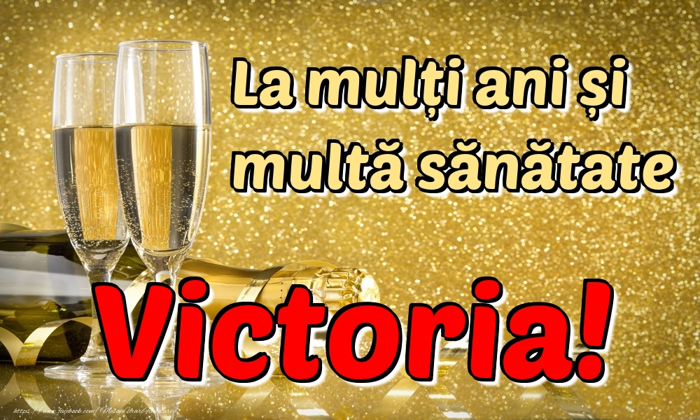 Felicitari de la multi ani | La mulți ani multă sănătate Victoria!