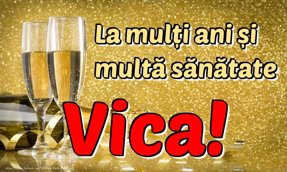 Felicitari de la multi ani | La mulți ani multă sănătate Vica!
