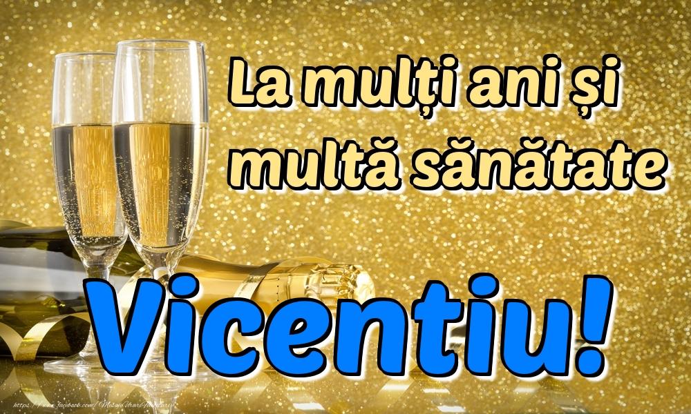 Felicitari de la multi ani | La mulți ani multă sănătate Vicentiu!