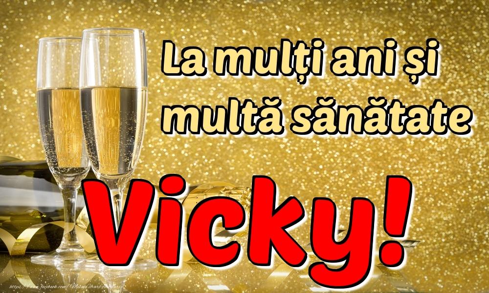 Felicitari de la multi ani   La mulți ani multă sănătate Vicky!