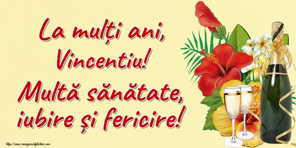 Felicitari de la multi ani   La mulți ani, Vincentiu! Multă sănătate, iubire și fericire!