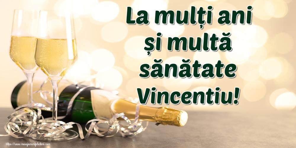 Felicitari de la multi ani   La mulți ani și multă sănătate Vincentiu!