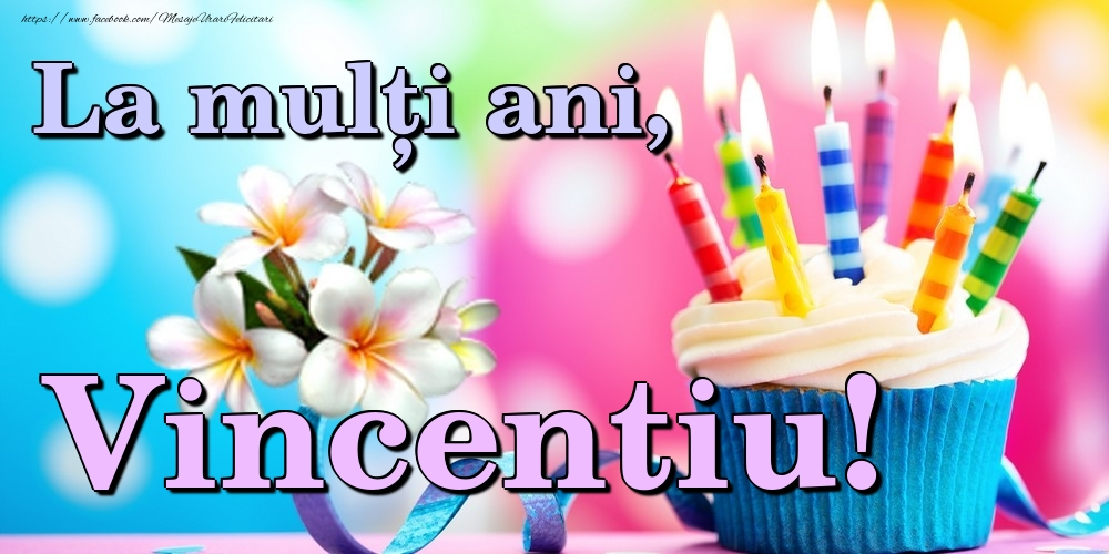 Felicitari de la multi ani   La mulți ani, Vincentiu!