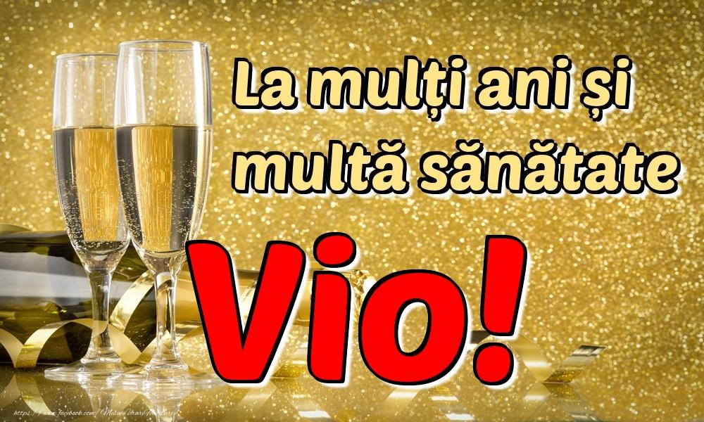 Felicitari de la multi ani | La mulți ani multă sănătate Vio!
